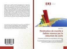 Couverture de Pénétration de marché à faibles revenus par la réduction de coûts