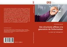 Couverture de Des structures affines à la géométrie de l'information