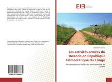Couverture de Les activités armées du Rwanda en Republique Démocratique du Congo