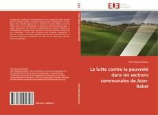 Bookcover of La lutte contre la pauvreté dans les sections communales de Jean-Rabel