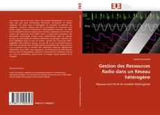 Portada del libro de Gestion des Ressources Radio dans un Réseau hétérogène