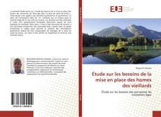 Bookcover of Étude sur les besoins de la mise en place des homes des vieillards
