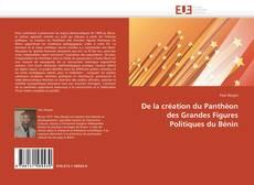 Bookcover of De la création du Panthéon des Grandes Figures Politiques du Bénin