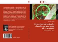 Portada del libro de Dynamique de particules chargées dans un piège électrostatique