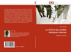 Bookcover of Le CICR et les conflits étatiques internes