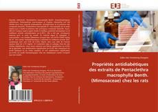 Bookcover of Propriétés antidiabétiques des extraits de Pentaclethra macrophylla Benth. (Mimosaceae) chez les rats