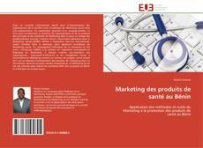 Couverture de Marketing des produits de santé au Bénin
