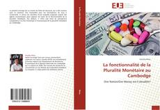 La fonctionnalité de la Pluralité Monétaire au Cambodge kitap kapağı