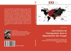 Buchcover von Une histoire de l'immigration dans le département des Vosges