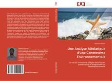 Capa do livro de Une Analyse Médiatique d'une Controverse Environnementale
