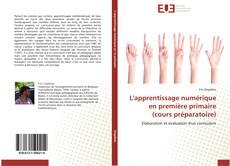 Portada del libro de L'apprentissage numérique en première primaire (cours préparatoire)