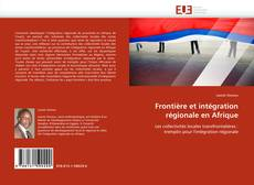 Frontière et intégration régionale en Afrique kitap kapağı