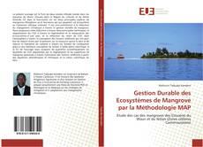 Bookcover of Gestion Durable des Ecosystèmes de Mangrove par la Méthodologie MAP