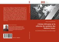 Copertina di L'Union Africaine et la réforme du système des Nations Unies: