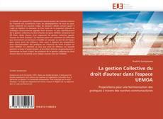 Bookcover of La gestion Collective du droit d'auteur dans l'espace UEMOA