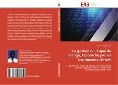 Borítókép a  La gestion du risque de change, l'approche par les instruments dérivés - hoz