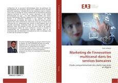 Buchcover von Marketing de l'innovation multicanal dans les services bancaires
