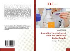 Couverture de Simulation du rendement dans une extraction liquide-liquide