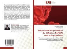 Couverture de Mécanismes de protection du déficit en G6PD(A) contre le paludisme