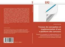 Couverture de Travaux de conception et  implémentation d'une  e-platform des concours