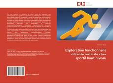 Portada del libro de Exploration fonctionnelle détente verticale chez sportif haut niveau
