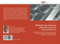Bookcover of Réalisation de matériaux  alternatifs à base de  semi-conducteurs