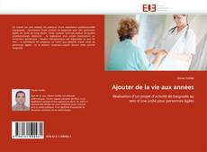 Bookcover of Ajouter de la vie aux années