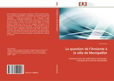 Bookcover of La question de l'Amiante à la ville de Montpellier