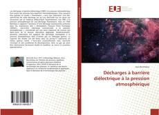 Bookcover of Décharges à barrière diélectrique à la pression atmosphérique