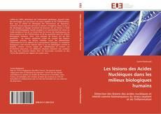 Обложка Les lésions des Acides Nucléiques dans les milieux biologiques humains
