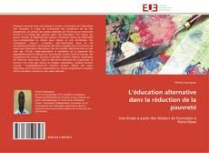 Bookcover of L'éducation alternative dans la réduction de la pauvreté