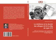 Capa do livro de La résilience et la dureté des alliages Al-Si-Cu-Mg de type 319