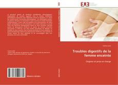Couverture de Troubles digestifs de la femme enceinte