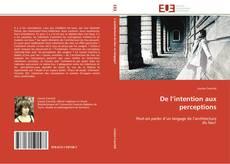 Bookcover of De l'intention aux perceptions