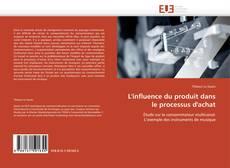 Buchcover von L'influence du produit dans le processus d'achat