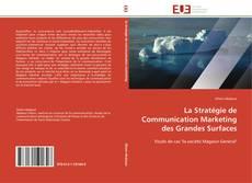Couverture de La Stratégie de Communication Marketing des Grandes Surfaces