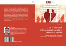 Couverture de La coopération interorganisationnelle et l'innovation en PME