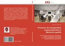 Couverture de Processus de changements organisationnels et démarche qualité