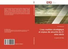 Copertina di L'eau matière stratégique et enjeux de sécurité de 21 eme siècle