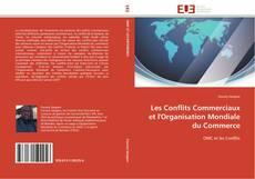 Portada del libro de Les Conflits Commerciaux et l'Organisation Mondiale du Commerce
