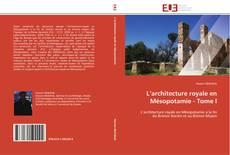 Couverture de L'architecture royale en Mésopotamie - Tome I