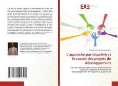 Bookcover of L'approche participative et le succès des projets de développement