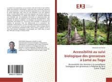 Portada del libro de Accessibilité au suivi biologique des grossesses à Lomé au Togo