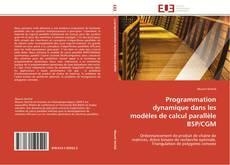 Buchcover von Programmation dynamique dans les modèles de calcul parallèle BSP/CGM