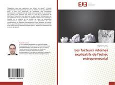 Bookcover of Les facteurs internes explicatifs de l'échec entrepreneurial