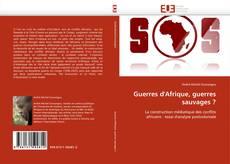 Bookcover of Guerres d'Afrique, guerres sauvages ?