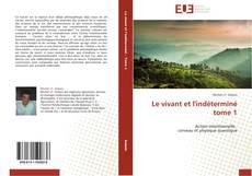 Обложка Le vivant et l'indéterminé            tome 1