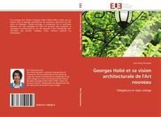 Bookcover of Georges Hobé et sa vision architecturale de l'Art nouveau