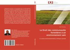 Couverture de Le Droit des communautés forestières à un environnement sain