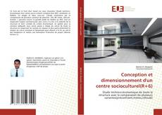 Bookcover of Conception et dimensionnement d'un centre socioculturel(R+6)